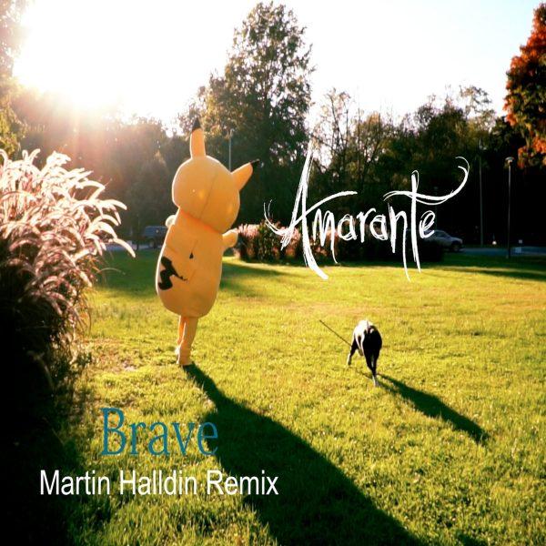 Amarante Brave Remix by Martin Halldin